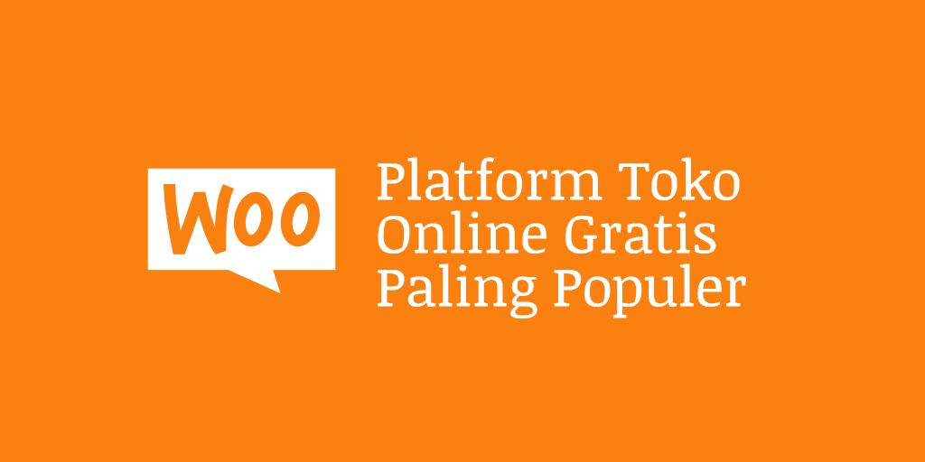 Platform Toko Online Gratis Paling Populer