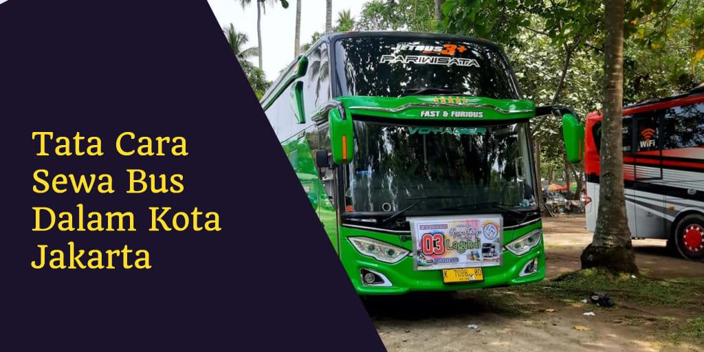 Tata Cara Sewa Bus Dalam Kota Jakarta